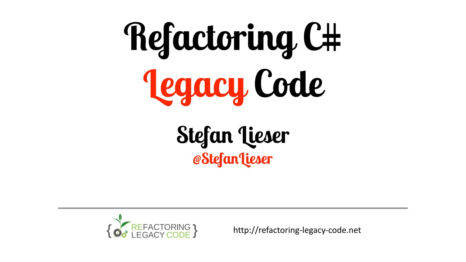 Refactoring C# Legacy Code